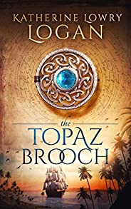 The Topaz Brooch: Time Travel Romance (The Celtic Brooch Book 10)