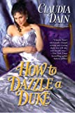 How to Dazzle a Duke, Claudia Dain, 0425229688
