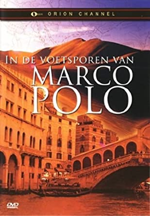 In the Footsteps of Marco Polo Origen Holand s, Ningun Idioma ...