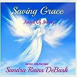 Saving Grace: Angel Of Mercy: Faith, Volume 1 | Sandra Rains DeBusk