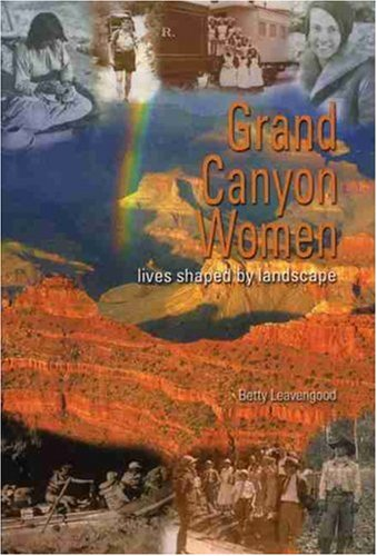 Grand Canyon Women: Lives Shaped by Landscape ebook