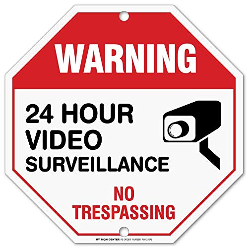 No Trespassing Video Surveillance Sign, Warning for 24 Hour CCTV Cameras Monitoring, Octagon Shaped Outdoor Rust-Free Metal, 12