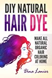 DIY Natural Hair Dye: Make All Natural Organic Hair Coloring At Home