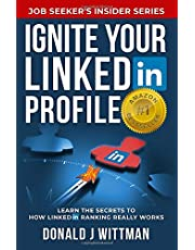 Ignite Your LinkedIn Profile: Learn the Secrets to How LinkedIn Ranking Really Works
