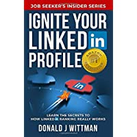 Image for Ignite Your LinkedIn Profile: Learn the Secrets to How LinkedIn Ranking Really Works (Job Seeker's Insider Series)