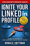 Ignite Your LinkedIn Profile: Learn the Secrets