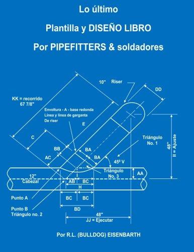 Descargar Libro La Ltima Plantilla Y Dise O Libro Para Pipefitters & Soldadores R.l. (bulldog) Eisenbarth