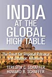quest table - India at the Global High Table: The Quest for Regional Primacy and Strategic Autonomy (Geopolitics in the 21st Century)