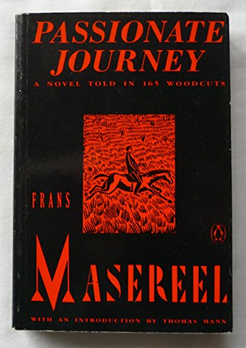 Passionate Journey: A Novel Told in 165 Woodcuts by Maserell Frans R. (1989-03-07) Paperback