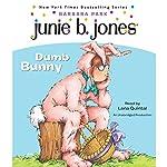 Junie B. Jones #27: Dumb Bunny | Barbara Park