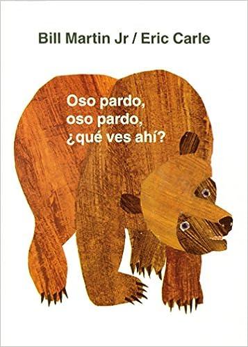 Resultado de imagen de Oso Pardo, Oso Pardo ¿Qué Ves?, Eric Carle y Bill Martin