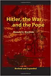 Hitler, the War, and the Pope: Amazon.es: Rychlak, Ronald J ...