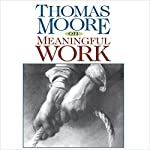 Thomas Moore on Meaningful Work | Thomas Moore