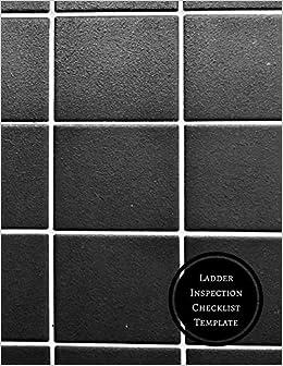 Ladder Inspection Checklist Template: Ladder Inspection Checklist ...