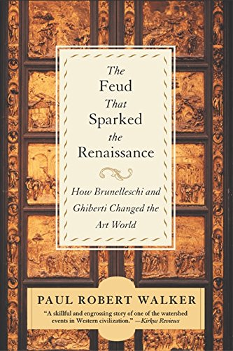(The Feud That Sparked the Renaissance: How Brunelleschi and Ghiberti Changed the Art World)