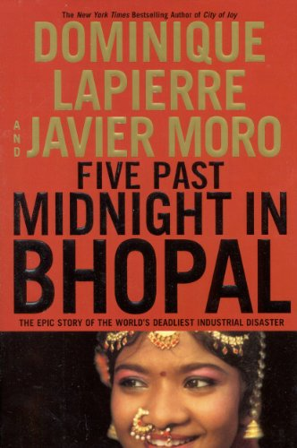 Five Past Midnight in Bhopal: The Epic Story of the World's Deadliest Industrial Disaster (Five Past Midnight In Bhopal Dominique Lapierre)