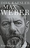 Max Weber: Preuße, Denker, Muttersohn