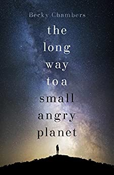 The Long Way to a Small, Angry Planet: Wayfarers 1 (English Edition) de [Chambers, Becky]