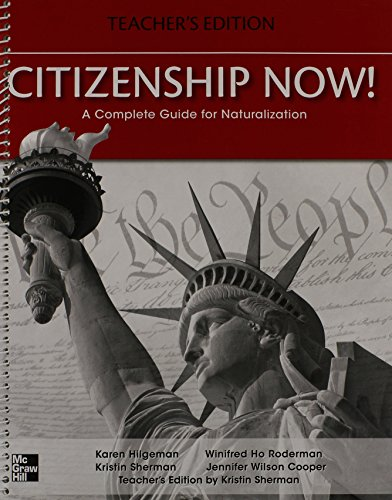 Citizenship Now! Teacher's Edition: A Complete Guide for Naturalization