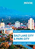 Front cover for the book Moon Spotlight Salt Lake City & Park City by W. C. McRae