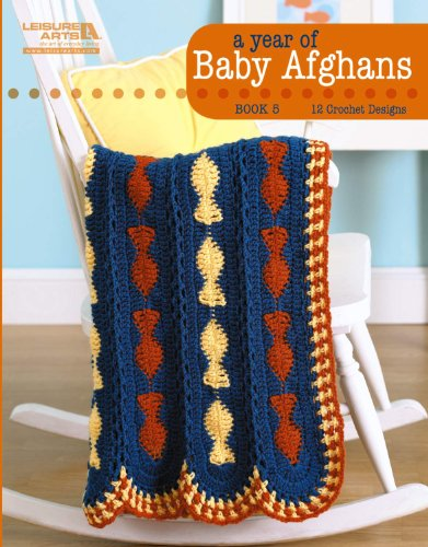 - A Year of Baby Afghans Book 5 (Leisure Arts #5260)