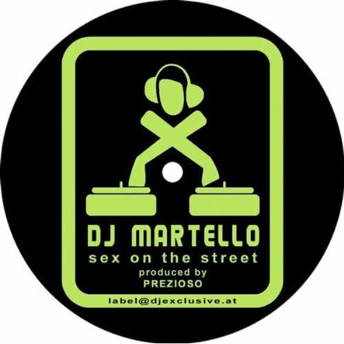 Dj martello sex on the streets