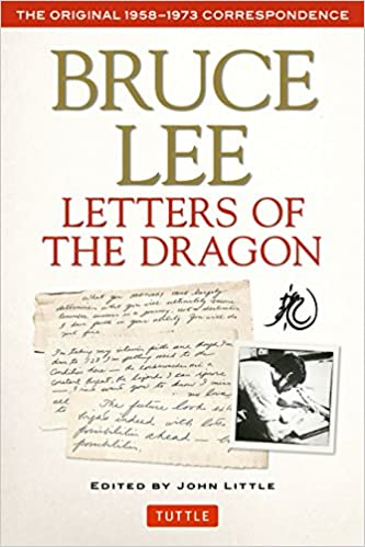 Bruce Lee Letters of the Dragon: The Original 1958-1973 ...