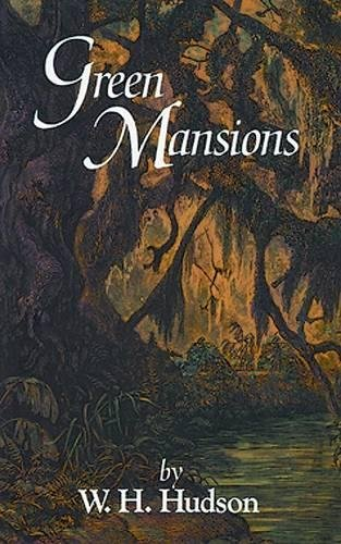 Green Mansions: A Romance of the Tropical Forest (Dover Books on Literature and Drama) pdf epub