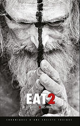 [[ LIVRES ]] ✯ Eat 2 : Des morts et des vivants Auteur Gilles Lartigot – Vejega.info