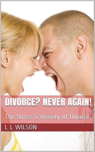 Lädt Bücher online herunter Divorce?  Never Again!: The Stress & Anxiety of Divorce (Life Transitions Series Book 2) in German PDF PDB CHM B0099UEQKW