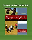 Thinking Through Sources for Ways of the World, Volume 1 3rd Edition