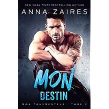 Mon Destin (Mon Tourmenteur t. 3) (French Edition)