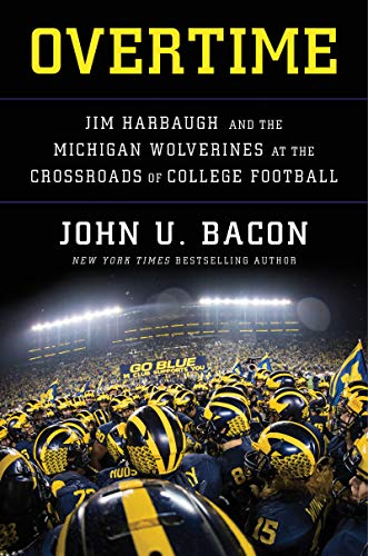 (Overtime: Jim Harbaugh and the Michigan Wolverines at the Crossroads of College Football)