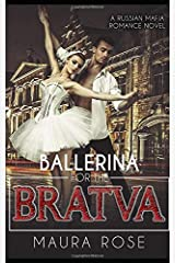 Ballerina for the Bratva: A Russian Mafia Romance Novel Paperback