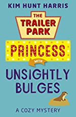 Unsightly Bulges (A Trailer Park Princess Cozy Mystery Book 2)