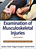 Examination of Musculoskeletal Injuries 4th Edition