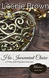 His Inconvenient Choice: A Pride and Prejudice Variation (Choices Book 3)