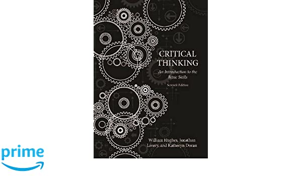 Critical thinking an introduction to the basic skills american critical thinking an introduction to the basic skills american seventh edition william hughes jonathan lavery katheryn doran 9781554811977 logic fandeluxe Choice Image