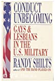 Conduct Unbecoming; Gays and Lesbians in the U.S. Military