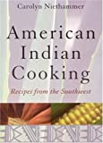 American Indian Cooking, Carolyn Niethammer, 080328375X