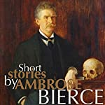 Short Stories by Ambrose Bierce   Ambrose Bierce