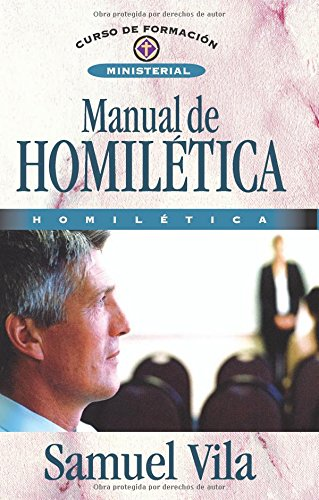 Manual de homiletica (Spanish Edition) [Samuel Vila] (Tapa Blanda)