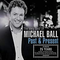 The Very Best Of Michael Ball Past & Present (CD)