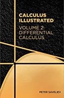 Calculus Illustrated. Volume 2: Differential Calculus Front Cover