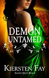 Demon Untamed (Shadow Quest Book 4): Paranormal Romance
