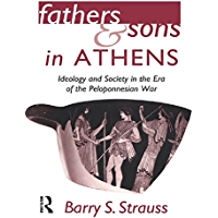 Fathers and Sons in Athens: Ideology and Society in the Era of the Peloponnesian War (English Edition)