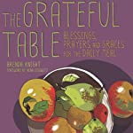 Grateful Table: Blessings, Prayers and Graces | Brenda Knight,Nina Lesowitz