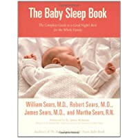 The Baby Sleep Book: The Complete Guide to a Good Night's Rest for the Whole ...