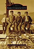 Early Carson City (Images of America)