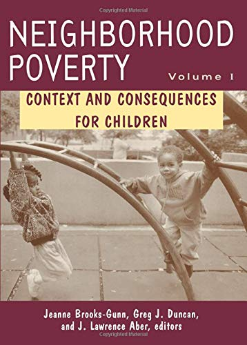 Neighborhood Poverty  Context And Consequences For Children